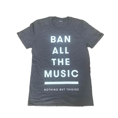 Nothing but Thieves BAN ALL MUSIC T-SHIRT CHARCOAL