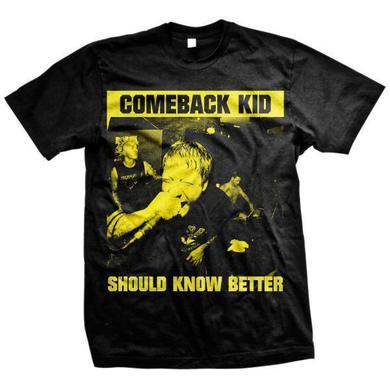 Comeback Kid Should Know Better (Black Tee)