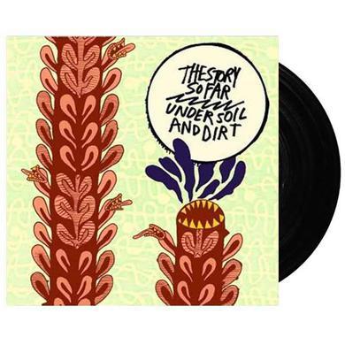 """The Story So Far Under Soil And Dirt (12"""" Vinyl)"""
