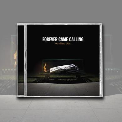 Forever Came Calling What Matters Most (CD)
