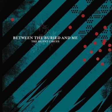 "Between The Buried And Me Silent Circus (12"" Vinyl)"