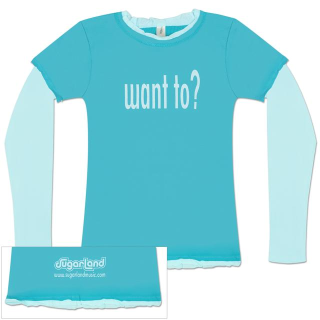 Sugarland Want To Layered Longsleeve T-Shirt